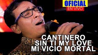 Mix Cantinero Sin ti my love Mi vicio mortal - Los Tigres del Sabor EN LIMA