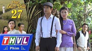 THVL | Phận làm dâu - Tập 27