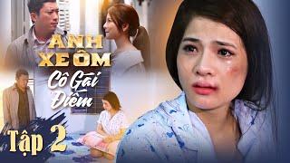 Anh Xe Ôm Và Cô Gái Điếm  1 | Tập 2 | Bản Không Cắt | Phim Tình Cảm Hay Nhất