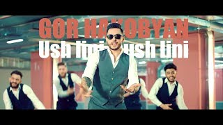 GOR HAKOBYAN - Ush lini, nush lini /Premiere/ 2018 4K