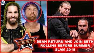 Dean Ambrose Retrun Before Summer Slam 2018 & Join Seth Rollins Against Dolph & Mcintyre ?