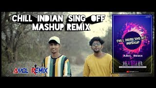Chill Indian Sing Off Mashup | Amol Remix | featuring Rajneesh Patel Dhruvan Moorthy.