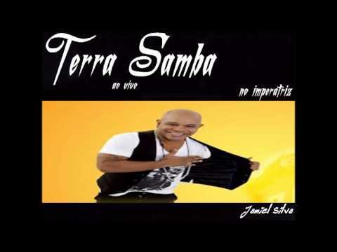 Baixar Terra Samba Completo - ao vivo no Impreratriz - Jamiel Silva