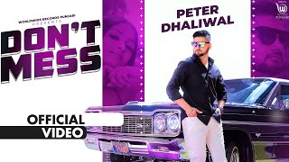 Dont Mess – Peter Dhaliwal Ft Ellde Fazilka