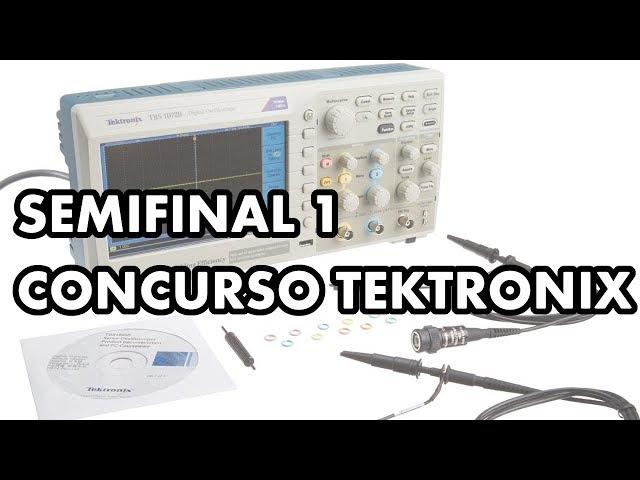 SEMIFINAL 1 CONCURSO TEKTRONIX, CISTEK E WRKITS