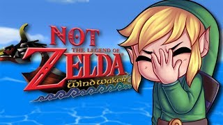NOT LEGEND OF ZELDA: The Wind Waker