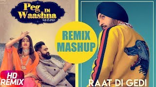 Raat Di Gedi – Peg Di Waashna – Plazzo – Mashup Remix