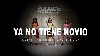 Ya no tiene novio - Sebastián Yatra, Mau & Ricky I Coreografía Zumba Zin I So Dance
