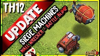 INTRODUCING SIEGE MACHINES   WALL WRECKER and BATTLE BLIMP   Cash of Clans TH12 Update