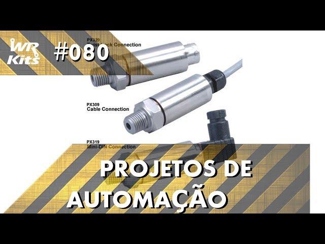 TRANSDUTORES DE PRESSÃO | Projetos de Automação #080