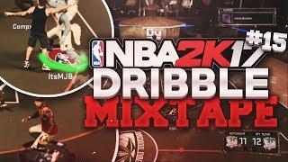 NBA 2K17 Dribble God Mixtape #15   Top Dribbler On NBA 2K17   Dribble Mixtape