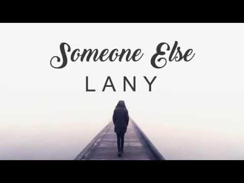 LANY – Someone Else (with lyrics)