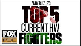 Andy Ruiz Jr. ranks his Top 5 Current Heavyweights | PBC ON FOX