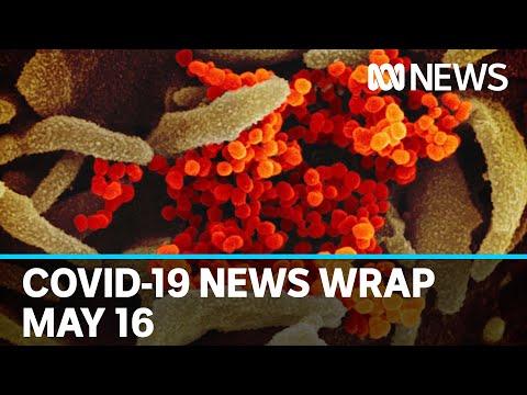 Coronavirus update: The latest COVID-19 news for Saturday May 16 | ABC News