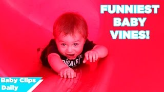 Funniest Baby Vines