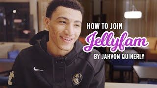 How Do You Get Into JELLYFAM!? Jahvon Quinerly Breaks It Down 🍇