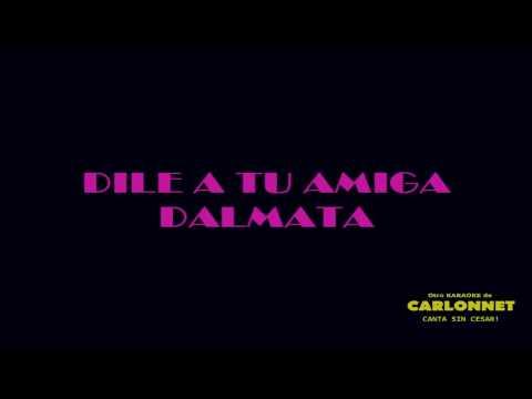 Dile a tu amiga Karaoke - Dalmata