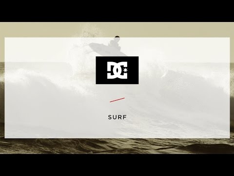 DC SHOES: INTRODUCING THE NEW DC SURF TEAM