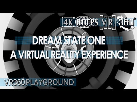 Dream State One : A Virtual Reality Experience VR360 Playground