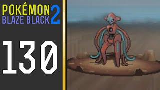 Pokémon Blaze Black 2 - Episode 130: Jirachi and Deoxys