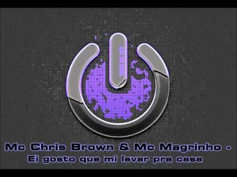 Baixar Mc Chris Brown & Mc Magrinho - Ei gosto que mi levar pra casa