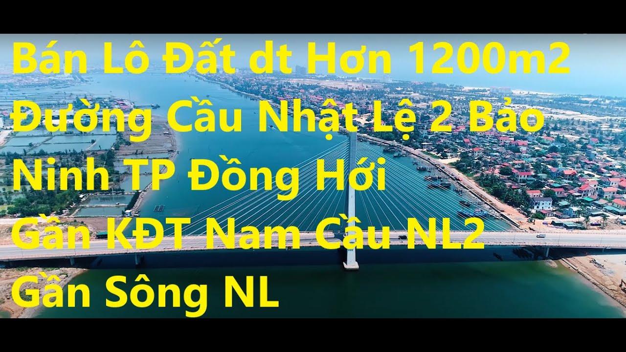 Bán lô đất DT hơn 1200m2 đường cầu Nhật Lệ 2 Bảo Ninh TP Đồng Hới, gần KĐT Nam Cầu Nhật Lệ 2 video