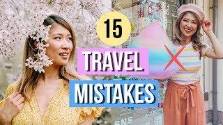 The 15 BIGGEST Travel Mistakes to NOT Make!