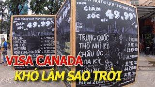 Không ngờ xin VISA đi du lịch MỸ - CANADA khó đến vậy - HỘI CHỢ DU LỊCH GIÁ RẺ I cuộc sống sài gòn