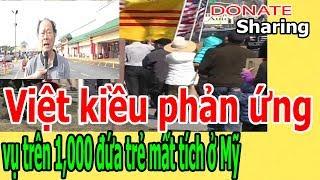 Donate Sharing   Việt kiều ph,ả,n ứ,ng v,ụ tr,ê,n 1,000 đ,ứ,a tr,ẻ m,ấ,t t,í,ch ở Mỹ