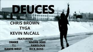 DEUCES - Chris Brown, Tyga, Kevin McCall, Drake, T.I., Kanye West, Fabolous, Rick Ross, Andre 3000