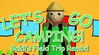 """LET'S GO CAMPING!"" (Baldi's Basics Field Trip Remix) | Song by Endigo"