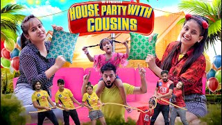 House Party With Cousins || we3 || Aditi Sharma