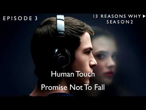 Human Touch - Promise Not To Fall (13 Reasons Why Soundtrack) (S02xE03)
