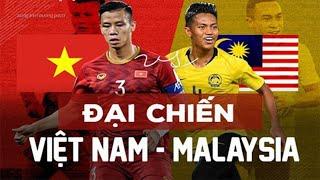 Việt Nam - Malaysia | Đòi Báo Thù Sau Thảm Bại Tại AFF Cup Và Kết Bị ĐTVN Hành Cho Xây Xẩm Mặt Mày
