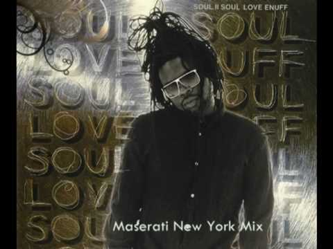 Soul II Soul - Love Enuff (Maserati New York mix)