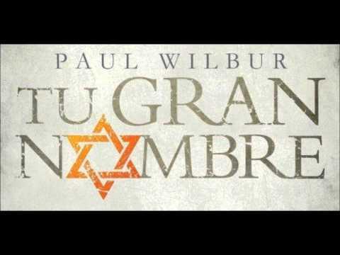 Paul Wilbur - ¿Quién Como Tú Señor? - Tu Gran Nombre 2013