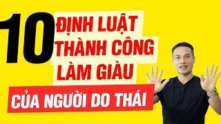 10 ĐỊNH LUẬT THÀNH CÔNG, LÀM GIÀU CỦA NGƯỜI DO THÁI   Thai Pham