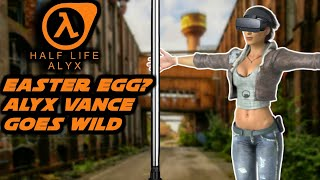 Is this an Easter Egg? | Alyx Vance Gone Wild | Half Life Alyx