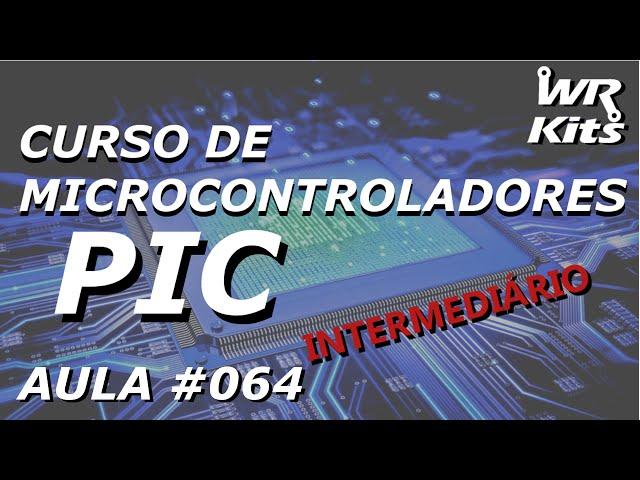 CONTROLE DO TIMER 1 COM OSCILADOR INDEPENDENTE | Curso de PIC #064