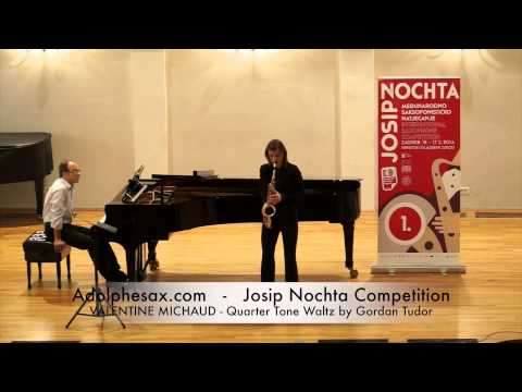 JOSIP NOCHTA COMPETITION VALENTINE MICHAUD Quarter Tone Waltz by Gordan Tudor