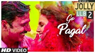 Go Pagal – Jolly LLB 2 – Raftaar – Nindy Kaur Video HD