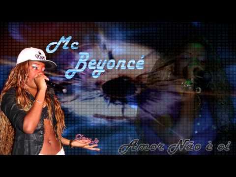 Baixar Mc Beyonce - Amor Não é Oi (Mc Ludmilla)