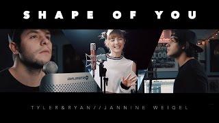 Ed Sheeran - Shape Of You (Tyler & Ryan ft. Jannine Weigel)