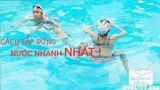Học Bơi Cấp Tốc - Hướng Dẫn Chi Tiết Cách Học Đứng Nước Nhanh Nhất | Dạy Bơi An Toàn
