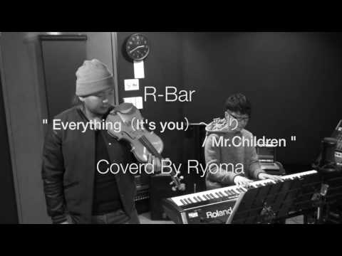 R-Bar「Everything(It's you)〜彩り / Mr.Children(COVER)」