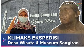 Klimaks Ekspedisi KRL Solo-Jogja: Museum Sangiran dan Desa Wisata Sangir