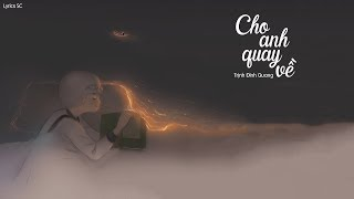 Cho Anh Quay Về - Trịnh Đình Quang   MV Lyrics HD