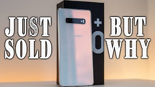 The Truth On Why I Sold My Galaxy S10 Plus
