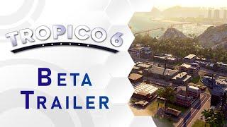 Tropico 6 - Beta Trailer