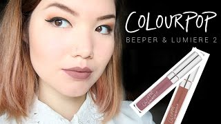 COLOURPOP - BEEPER & LUMIERE 2 // swatches & review